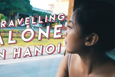 Solo travelling to Hanoi and survival tips
