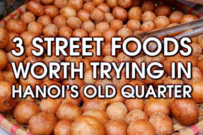 3 Street foods worth trying in Hanoi's old quarter